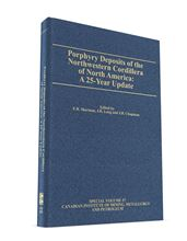 Image sur Porphyry Deposits of the Northwestern Cordillera of North America: A 25-Year Update — Hardcover & PDF COMBO